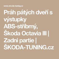 Práh pátých dveří s výstupky ABS-stříbrný, Škoda Octavia III | Zadni partie | ŠKODA-TUNING.cz