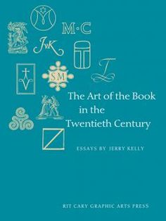 The Art of the Book in the Twentieth Century by Jerry Kelly #book