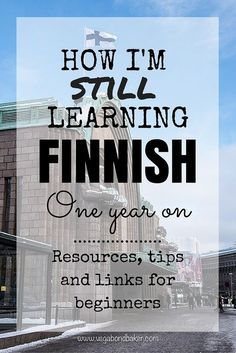 How I'm Still Learning Finnish: Resources, tips and links for beginners.