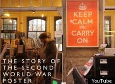 "VIDEO: History of ""Keep Calm and Carry On"" Posters"