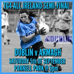We Are Dublin DUBLIN'S SENIOR LADIES ALL IRELAND SEMI-FINAL TO BE PLAYED IN PARNELL PARK - We Are Dublin