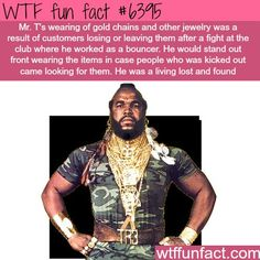 ts gold chains wtf fun facts Mr. T's gold chains - WTF fun factsMr. T's gold chains - WTF fun facts Wtf Fun Facts, True Facts, Funny Facts, Funny Memes, Hilarious, Random Facts, Odd Facts, Crazy Facts, Interesting Information