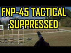 FNP 45 TACTICAL SUPPRESSED EVO 45