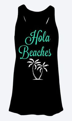 Hola Beaches Tank Top by MonogramQueens15 on Etsy