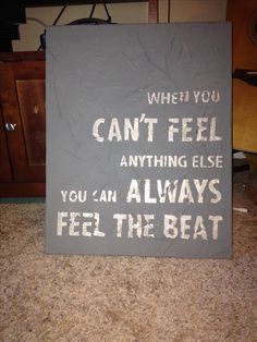 Quote art i made for my drummer brother. To make: Modge podge newspaper to canvas. Apply sticker letters (the kind that peel back off) and paint over the entire canvas (sides too!). When completely dry, peel letters off carefully to reveal your quote.