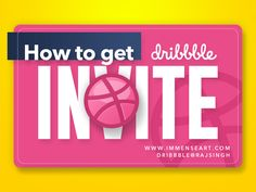 How to get a Dribbble Invite by Raj Singh
