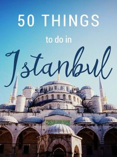 50 things to do when travelling in Istanbul, Turkey 50 things to d. 50 things to do when travelling in Istanbul, Turkey Places To Travel, Travel Destinations, Turkey Destinations, Istanbul Travel, Istanbul City, Istanbul Tours, Visit Turkey, Places Worth Visiting, Destination Voyage