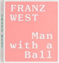 Franz West: Man with a Ball Catalogue  $100 @ Gagosian SHOP
