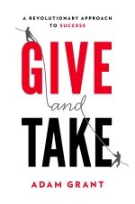 Adam Grant – Give and Take: A Revolutionary Approach to Success http://www.henkjanvanderklis.nl/2014/01/adam-grant-give-take-revolutionary-approach-success/