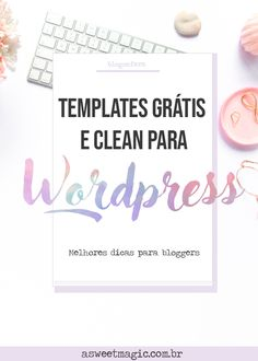Templates Clean, lindos e gratuitos para Blogs Wordpress! - Sweet Magic Template Wordpress, Sweet Magic, Marketing Digital, Templates, Words, Party, Design, Blog Tips, Social Media