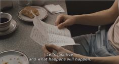 Let's just live and what happens will happen.