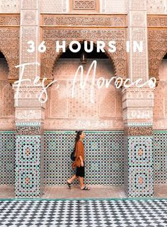 How to spend 36 hours in Fes, Morocco