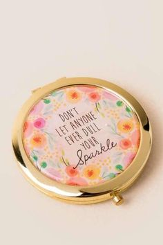 Don't Let Anyone Dull Your Sparkle Compact Mirror