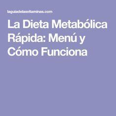La Dieta Metabólica Rápida: Menú y Cómo Funciona