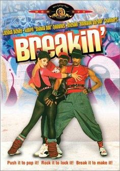 Breakin' (1984) - Directed by Joel Silberg and starring Lucinda Dickey, Aldolfo Shabba-Doo Quinones, Michael' Boogaloo Shrimp'  Chambers and Christopher McDonald