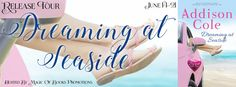 Tracey A Wood's - The Author's Blog - Blog spot: Dreaming At Seaside by Addison Cole - Release Tour...