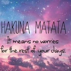 Hakuna Matata Bitch Galaxy Frases Y Citas Pinterest Hakuna Matata Wisdom And Inspirational