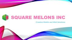 Square Melons Inc is a #web_design & #web_development company based in Houston, Texas offers #iPhone_Application_Development, #Android_Application_Development, #SEO Services, #Software_Development and many more services at affordable rates. Call us at 866.793.0499