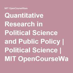 Quantitative Research in Political Science and Public Policy | Political Science | MIT OpenCourseWare