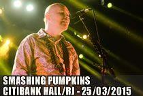 RESENHA: Smashing Pumpkins – 25.03.2015 – Citibank Hall – RJ | :: Ponto ZerØ ::