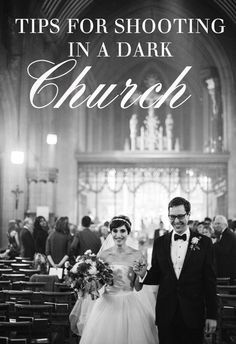 Photography Tips for shooting a wedding in a dark church