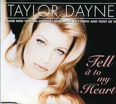 Taylor Dayne; Tell it to My Heart; Don't Rush Me; Love Will Lead You Back; With Every Beat Of My Heart. :))