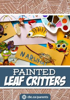 Turn leaves into fun little critters with a bit of paint and a lot of imagination.