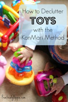 How to declutter toys with the KonMari method. Find out the easy way to manage kids' clutter once.