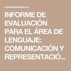 INFORME DE EVALUACIÓN PARA EL ÁREA DE LENGUAJE: COMUNICACIÓN Y REPRESENTACIÓN (5 años) » Actividades infantil