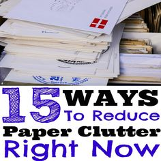 Even with our digitally advanced world, many still struggle with paper clutter at home and at work. Here are 15 ways you can reduce paper clutter right now.