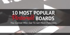 What are the most Popular Pinterest Boards on Pinterest and Which Pins people are pinning on Pinterest most?  In this blog post I be reviewing 10 Most Popular Board Names, Top 10 Pinterest Categories and 5 Useful Boards You Should Create to start getting engagement you need so your content will be seen and most importantly repined by others.