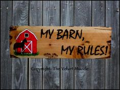 My Barn, My Rules Whimsical Sign. The Velvet Muzzle - Horse Decor & More! Signs inspired by the horses we love! www.thevelvetmuzzle.com