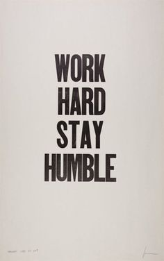 stay humble..