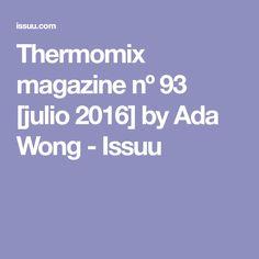 Thermomix magazine nº 94 [agosto by Ada Wong - issuu Ada Wong, Make It Simple, Magazines, Platform, Author, Digital, Recipe Books, Deserts, Sweet Treats