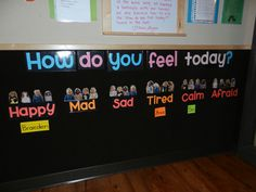 Feeling Board:  Children find their name and put it under how they feel today. I took an individual picture of the students faces for each feeling, too! :) I love this idea I had!