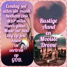 Afrikaanse Quotes, Goeie Nag, Good Night Wishes, Poems, Friendship, Neon Signs, God, Crafts, Good Evening Wishes