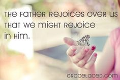 Parents who don't rejoice have a difficult time demonstrating how the Father rejoices in His children. Sometimes the very truths we want our kids to grasp are the ones we must soak up and live out ourselves...That We Might Rejoice | gracelaced.com