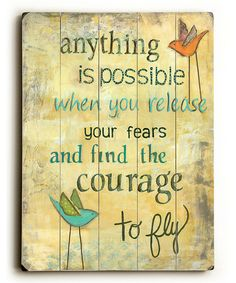 Take a look at this 'The Courage to Fly' Plaque by ArteHouse on #zulily today!