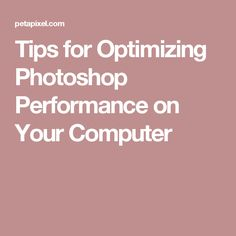 Tips for Optimizing Photoshop Performance on Your Computer
