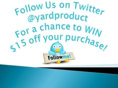 Follow us on Twitter @ yardproduct for a chance to #win $15 off your purchase! #contest #promotion