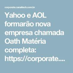 Yahoo e AOL formarão nova empresa chamada Oath  Matéria completa: https://corporate.canaltech.com.br/noticia/yahoo/yahoo-e-aol-formarao-nova-empresa-chamada-oath-91660/ O conteúdo do Canaltech é protegido sob a licença Creative Commons (CC BY-NC-ND). Você pode reproduzi-lo, desde que insira créditos COM O LINK para o conteúdo original e não faça uso comercial de nossa produção.