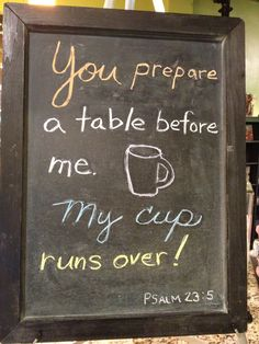 Coffee Shop Scripture Sunday, Sept 22, 2013 You prepare a table before me.. Psalm 23:5