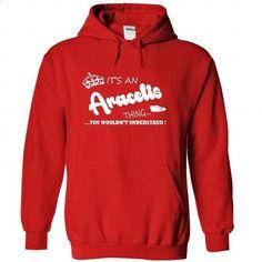 Its an Aracelis Thing, You Wouldnt Understand !! Name,  - hoodie for teens #tshirt bemalen #cheap hoodie