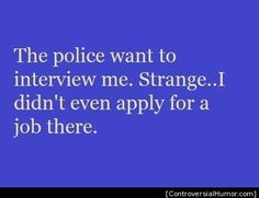 Lol been there Cops Humor, Police Humor, Legal Humor, Police Wife, Dry Humor, Memes Humor, All That Matters, Socialism, Twisted Humor