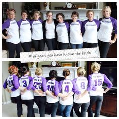 Bridesmaids shirts for the day of, showing the number of years the bride has known each bridesmaid. Love this! But short sleeve, and have the brides back have the date of the wedding. Do the same for groomsmen