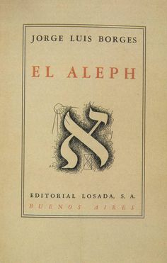 In 1949, Jorge Luis Borges released his second solo, all-fiction collection, El Aleph. Unlike the earlier Ficciones, which contained fictions in a variety of genres, Borges notes in the introduction that virtually all of the stories in El Aleph would best be classified as being fantasies.