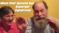 When Your Spouse has Asperger Syndrome