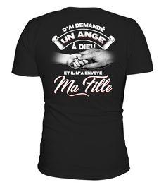 T shirt  T-Shirt Fille Père - J'ai demandé un ange à dieu et il m'a envoyé ma fille !  fashion trend 2018 #tshirt, #tshirtfashion, #fashion