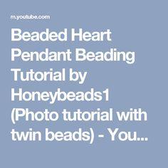 Beaded Heart Pendant Beading Tutorial by Honeybeads1 (Photo tutorial with twin beads) - YouTube
