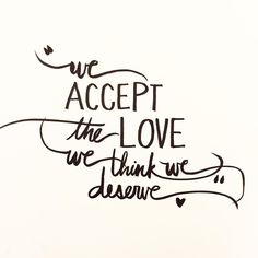 We accept the love we think we deserve. #brushcalligraphy #50daysofLettering…